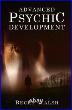 Advanced Psychic Development by Becky Walsh Paperback Book The Cheap Fast Free