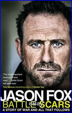 Battle Scars A Story of War and All That Follows by Fox, Jason Book The Cheap