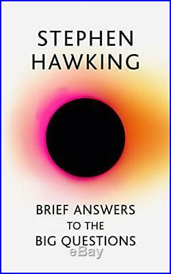 Brief Answers to the Big Questions the final book from S. By Hawking, Stephen
