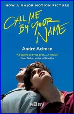 Call Me By Your Name by Andre Aciman Book The Cheap Fast Free Post