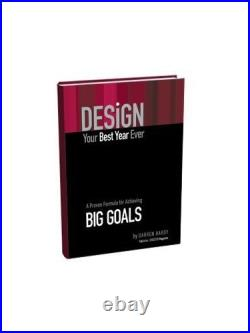 DESIGN. Your Best Year Ever. A Proven Formula For Achieving B. By Darren Hardy