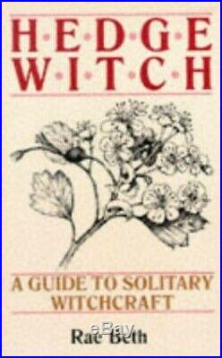 Hedge Witch A Guide to Solitary Witchcraft by Beth, Rae Paperback Book The