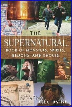 Supernatural Book of Monsters, Demons, Spirits and G. By Alex Irvine Paperback