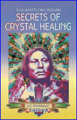 The American Indian Secrets of Crystal Healing by Blue Eagle Paperback Book The