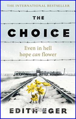 The Choice A true story of hope by Eger, Edith Book The Cheap Fast Free Post