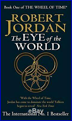 The Eye Of The World Book 1 of the Wheel of Time. By Jordan, Robert Paperback
