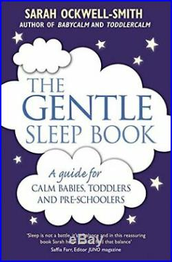 The Gentle Sleep Book For calm babies, toddlers and p. By Sarah Ockwell-Smith