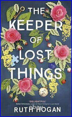 The Keeper of Lost Things The feel-good Richard & Judy Book C. By Hogan, Ruth