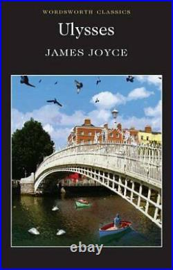 Ulysses (Wordsworth Classics) by Joyce, James Paperback Book The Cheap Fast Free