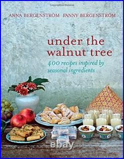 Under the Walnut Tree Good Ideas from Our Kitchen by Fanny Bergenstrom Book The
