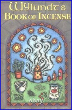 Wylundt's Book of Incense A Magical Primer by Wylundt Paperback Book The Cheap