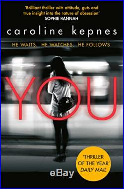 You Now a Major Netflix series Volume 1 (YOU series) by Caroline Kepnes Book